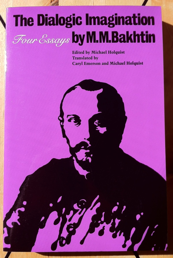 Mikhail Bakhtin Michael Holquist Caryl Emerson The Dialogic Imagination from University of Texas Press