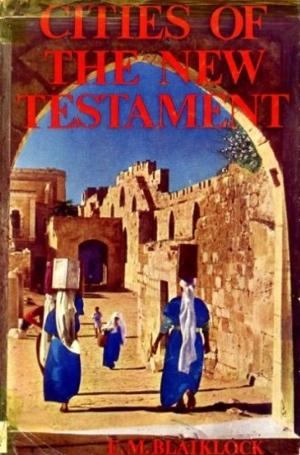 E M Blaiklock Cities of the New Testament