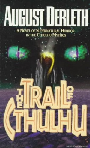 August Derleth The Trail of Cthulhu