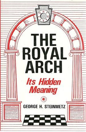 George H Steinmetz The Royal Arch