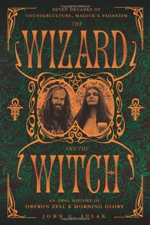 John C Sulak The Wizard and the Witch from Llewellyn Publications