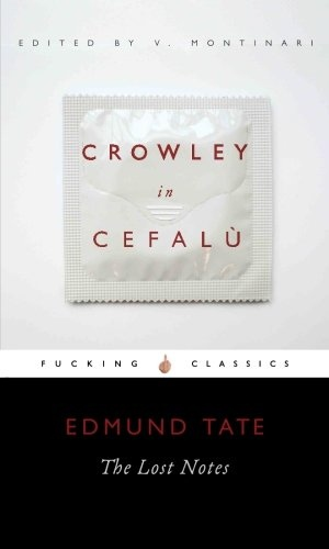 Edmund Tate Valerio Montinari Crowley in Cefalu from Momo Press