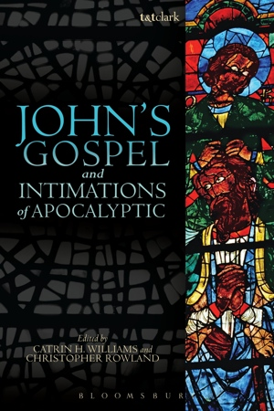 Catron H Williams Christopher C Rowland John's Gospel and Intimations of Apocalyptic from Bloomsbury Academic