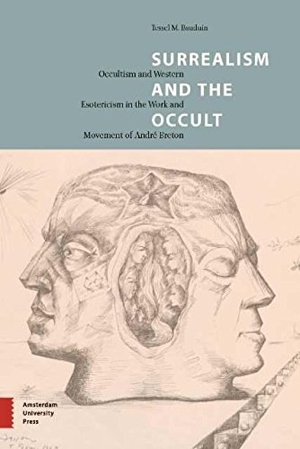 Tessel M Bauduin Surrealism and the Occult from Amsterdam University Press