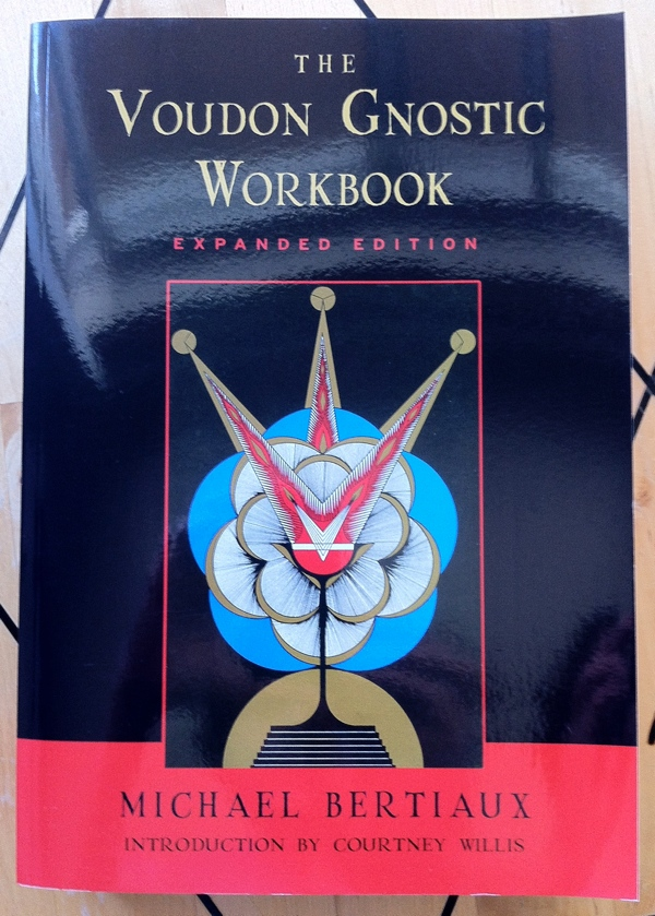 Michael Bertiaux The Voudon Gnostic Workbook from Weiser Books