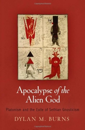 Dylan M Burns Apocalypse of the Alien God from University of Pennsylvania Press