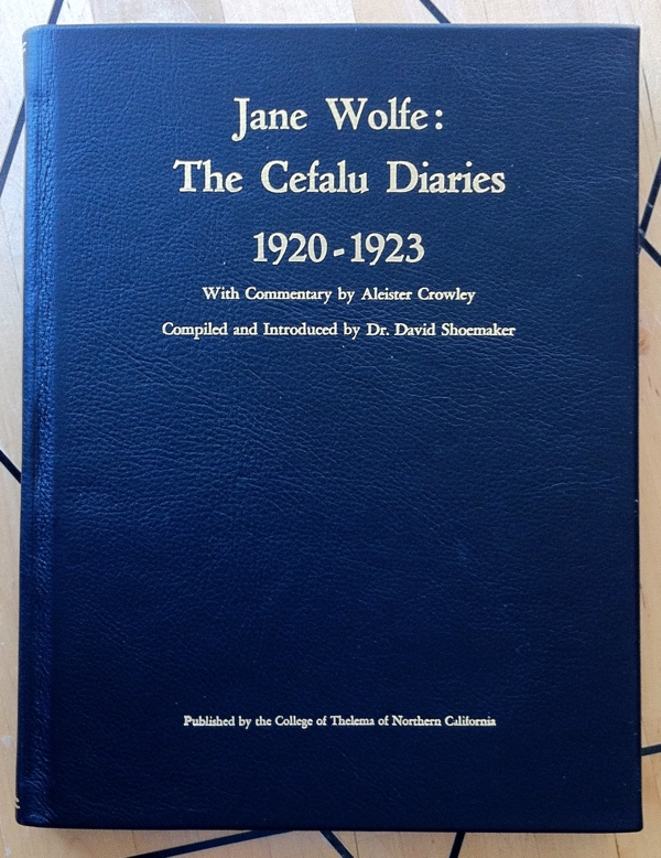 David Shoemaker Aleister Crowley Jane Wolfe The Cefalù Diaries from College of Thelema of Northern Califor