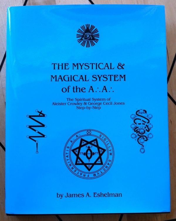 James A Eshelman The Mystical & Magical System of the A∴A∴