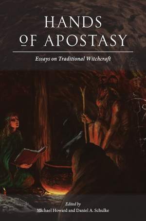 Michael Howard Daniel A Schulke Hands of Apostasy from Three Hands Press