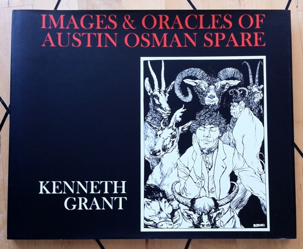 Kenneth Grant Images and Oracles of Austin Osman Spare from Fulgur Limited