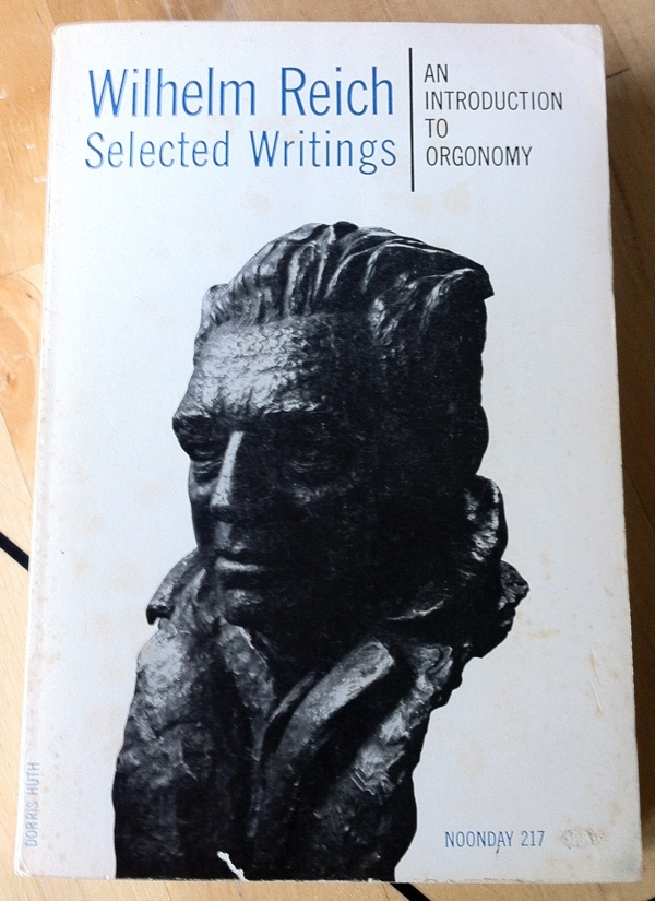 Wilhelm Reich Selected Writings from Noonday