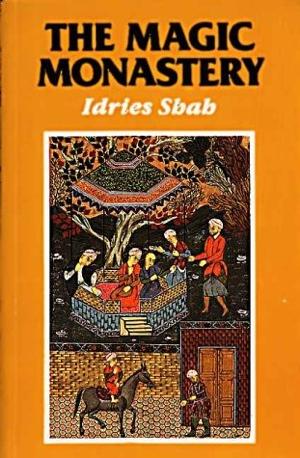 Idries Shah The Magic Monastery
