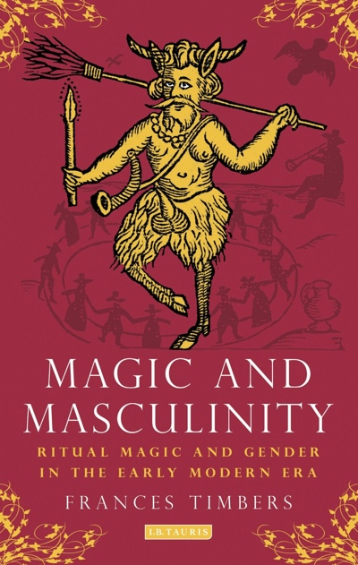 Frances Timbers Magic and Masculinity I B Tauris