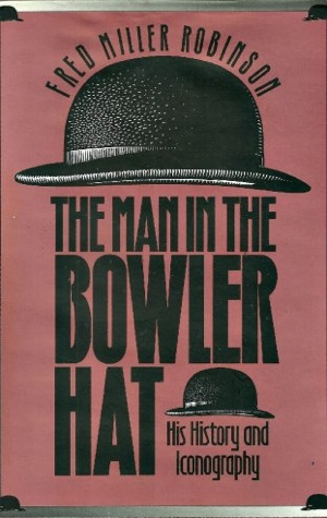 Fred Miller Robinson The Man in the Bowler Hat