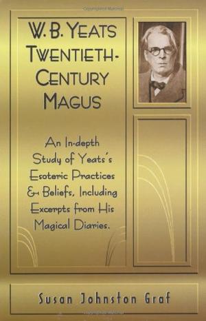Susan Johnston Graf W B Yeats Twentieth-Century Magus