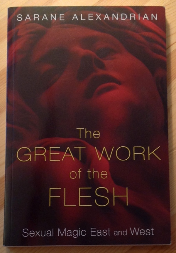 Sarane Alexandrian The Great Work of the Flesh from Destiny Books