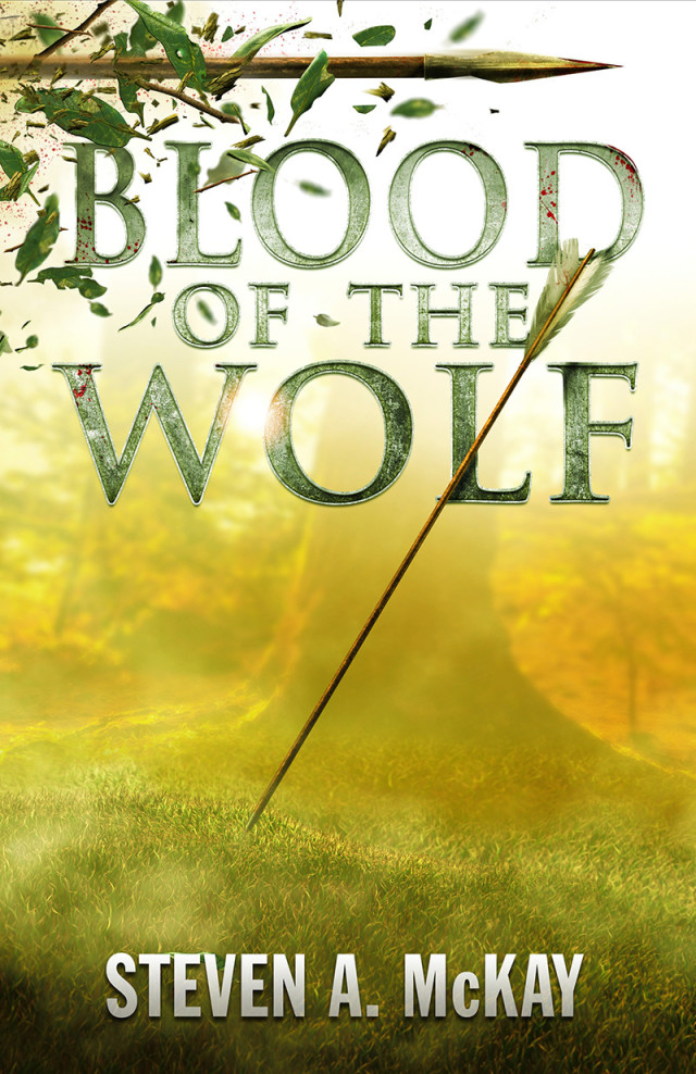 Steven A McKay Blood of the Wolf