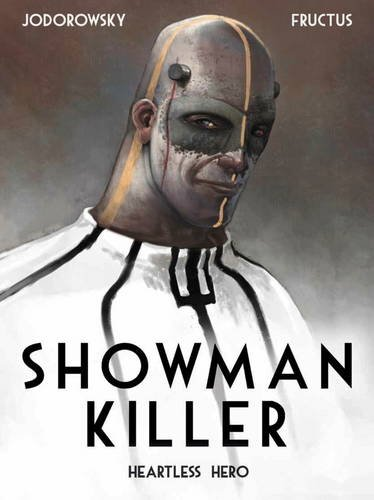 Alexandro Jodorowsky Showman Killer Heartless Hero