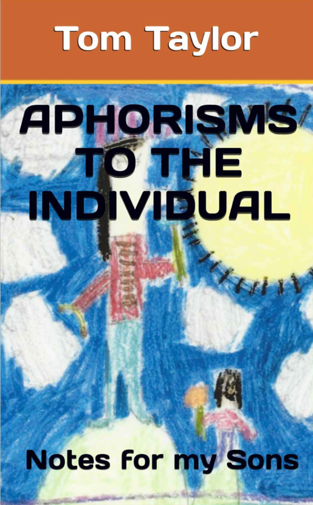 Tom Taylor Aphorisms to the Individual