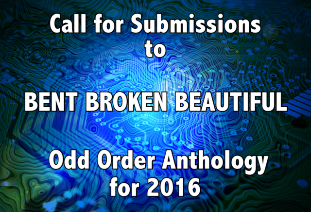 Odd Order album BENT BROKEN BEAUTIFUL call for 2016 submissions