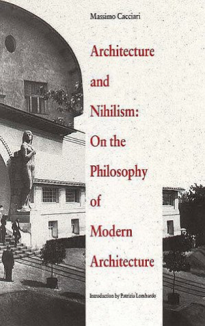 Cacciari Architecture and Nihilism