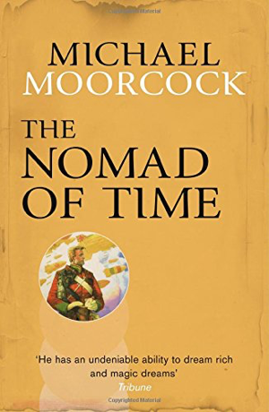 Michael Moorcock The Nomad of Time