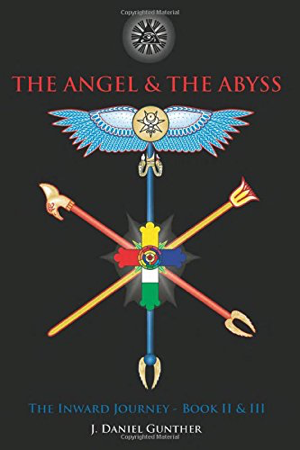 J Daniel Gunther The Angel and The Abyss