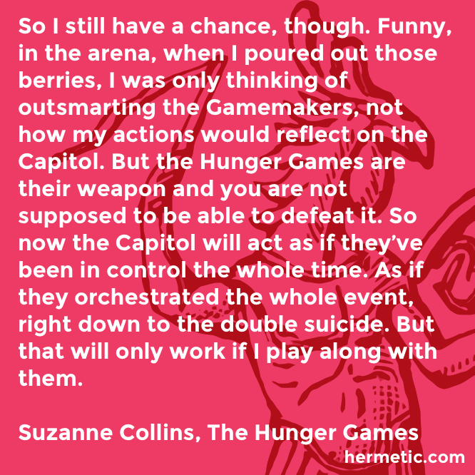 Hermetic quote Collins Hunger play along