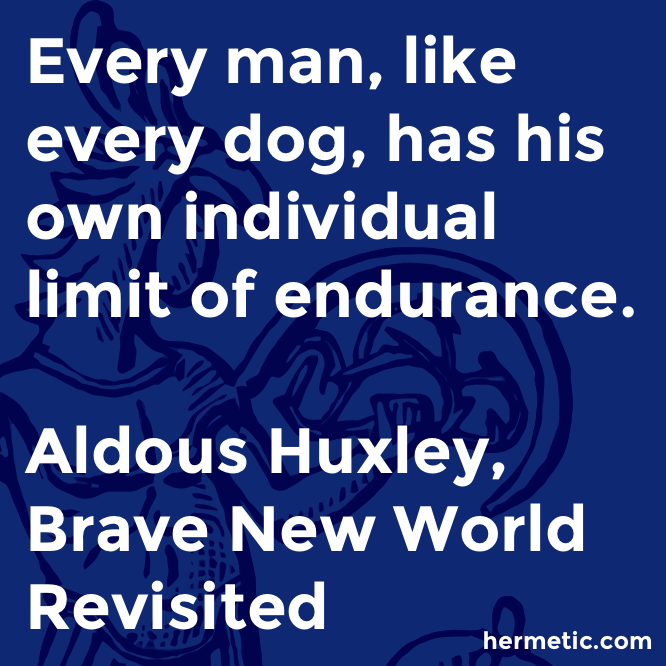 Hermetic quote Huxley Revisited endurance