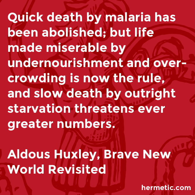 Hermetic quote Huxley Revisited miserable