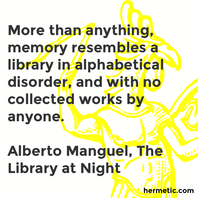 Hermetic quote Manguel Library memory