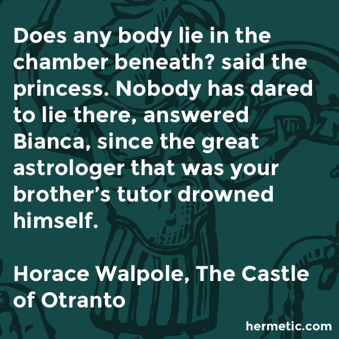 Hermetic quote Walpole Otranto drowned