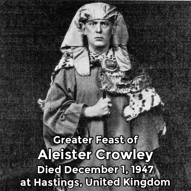 Hermetic Saints December 1 Aleister Crowley Greater Feast