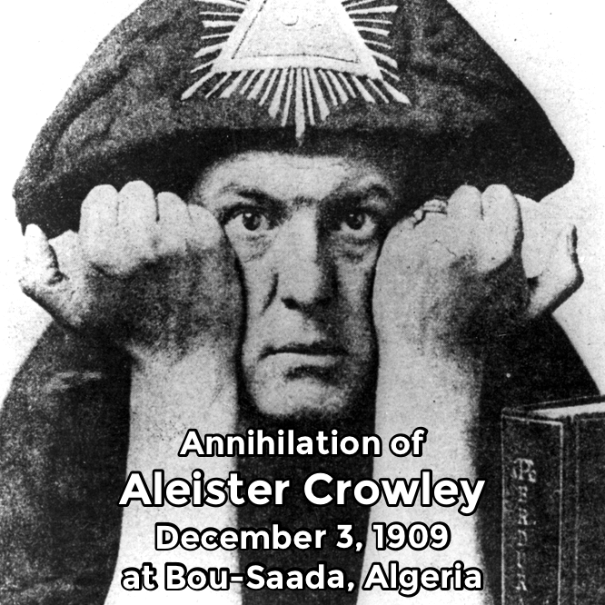 Hermetic Saints December 3 Aleister Crowley Annihilation