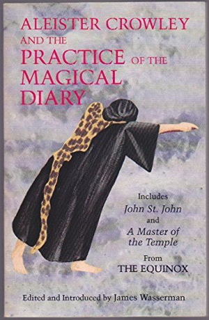 Aleister Crowley And The Practice Of The Magical Diary The