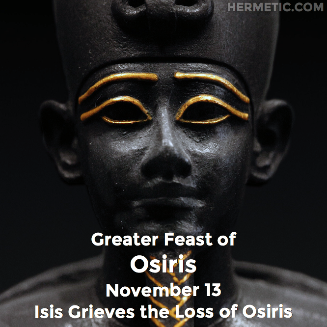 Hermetic calendar Nov 13 Osiris