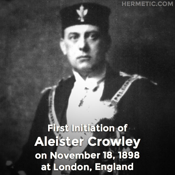 Hermetic calendar Nov 18 Aleister Crowley first initiation
