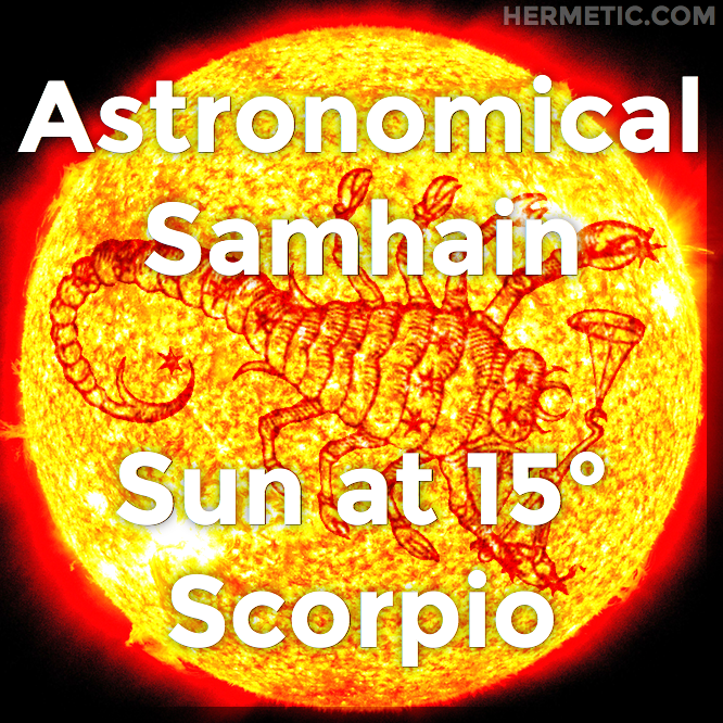 Hermetic calendar Nov Astronomical Samhain 15 degrees Scorpio