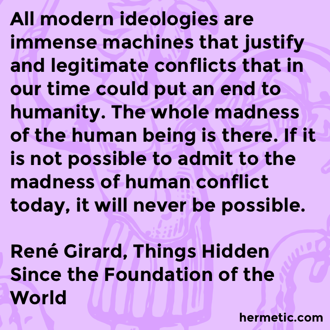 Hermetic quote Girard Hidden conflict