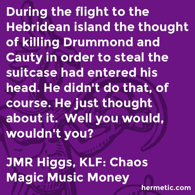 Hermetic quote Higgs KLF killing