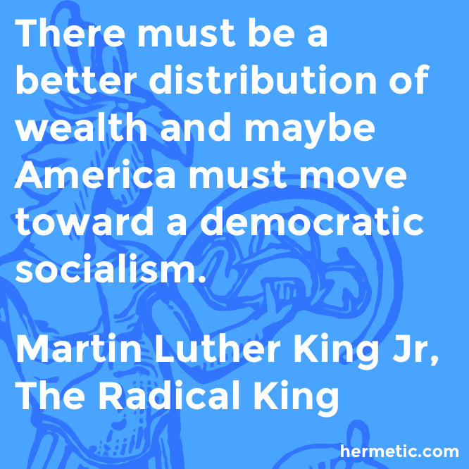 Hermetic quote King Radical democratic socialism
