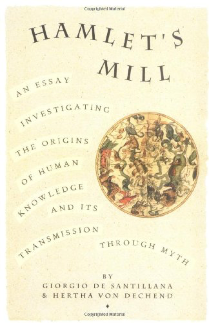 de Santillana von Dechend Hamlet's Mill