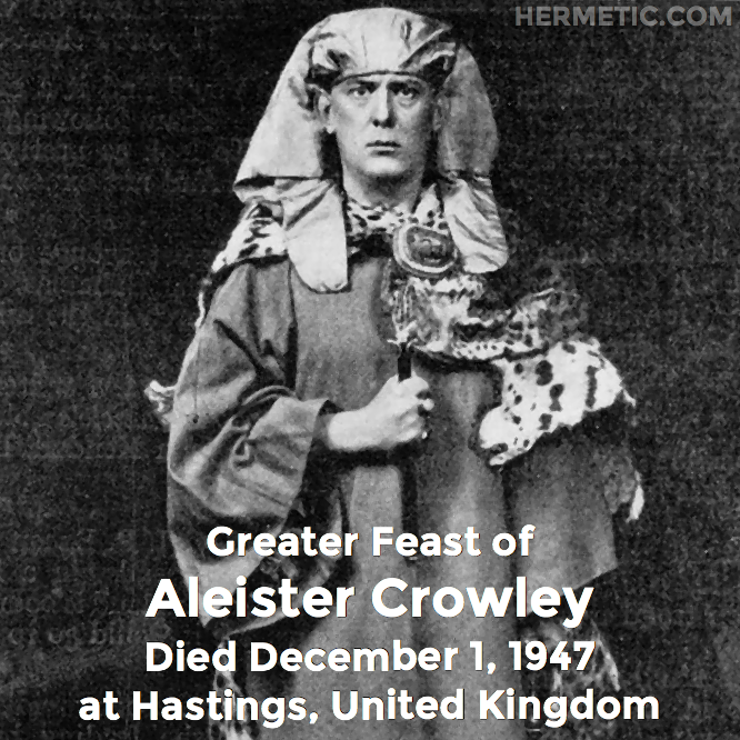 Hermetic calendar Dec 1 Aleister Crowley greater feast