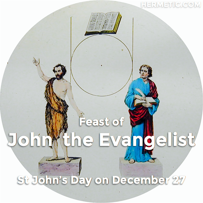 Hermetic calendar Dec 27 John the Evangelist