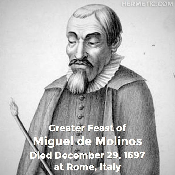 Hermetic calendar Dec 29 Miguel de Molinos