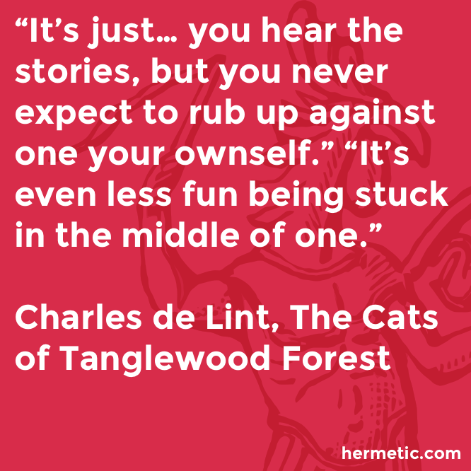 Hermetic quote de Lint Tanglewood stories
