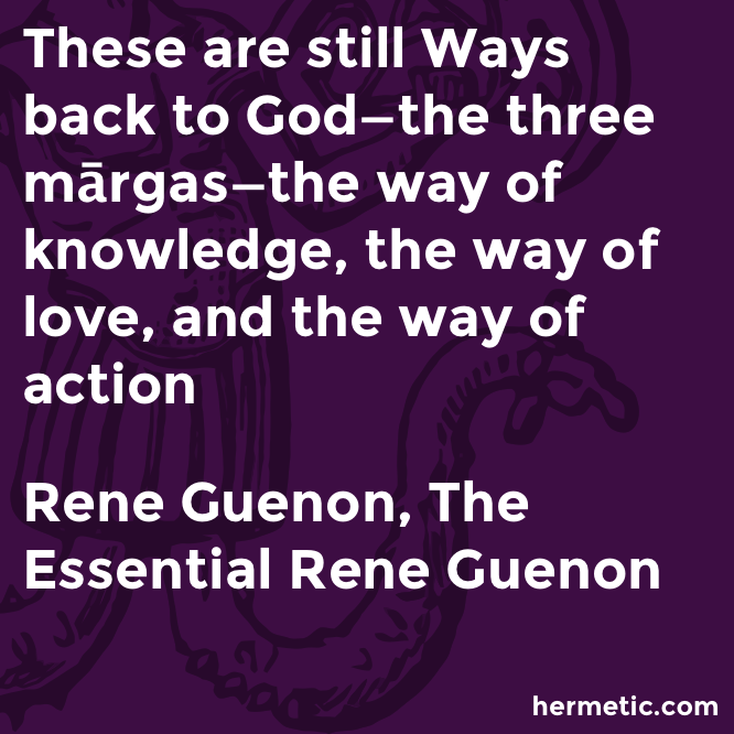 Hermetic quote Guenon Essential three ways