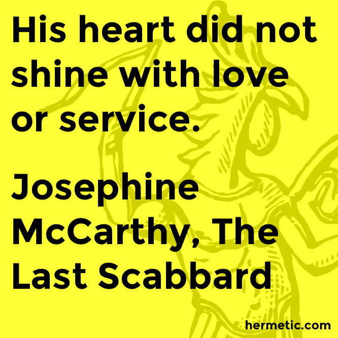Hermetic quote McCarthy Scabbard love service