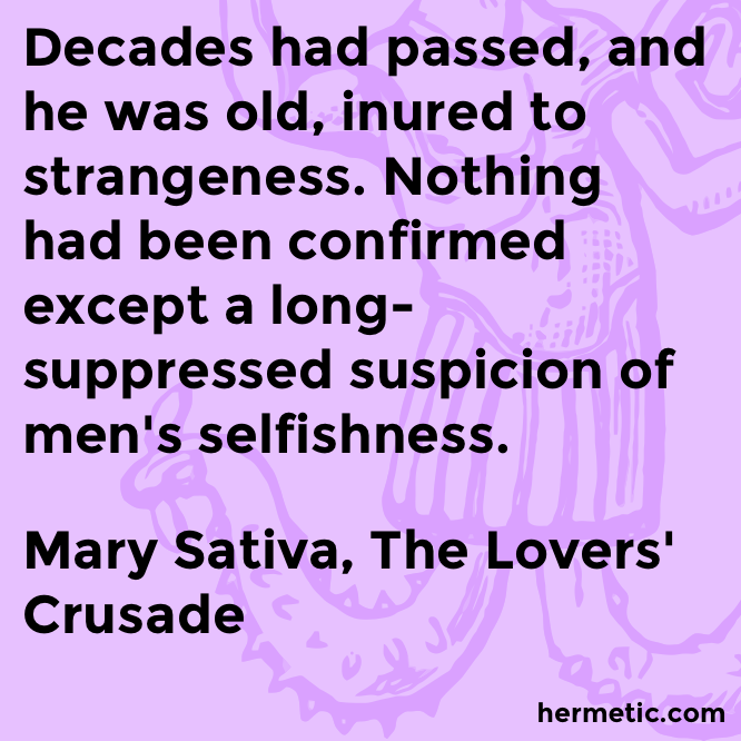 Hermetic quote Sativa Crusade selfishness
