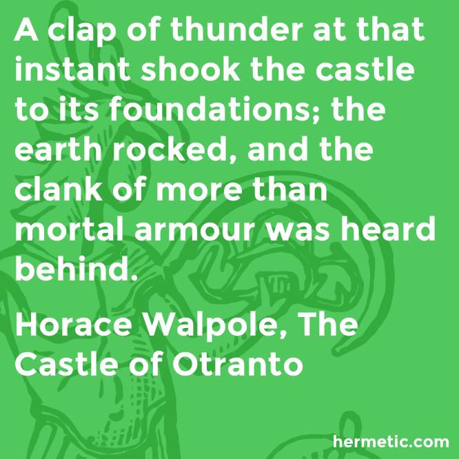 Hermetic quote Walpole Otranto clank